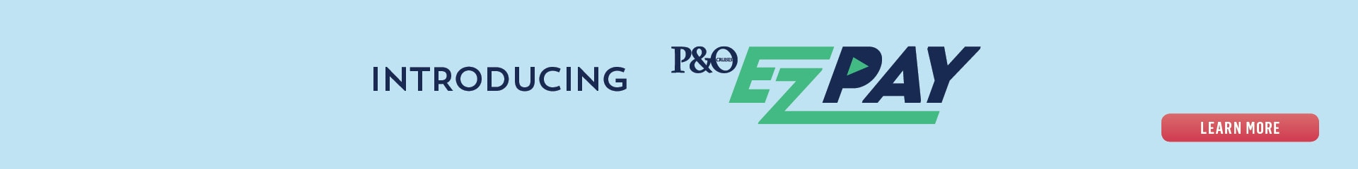 Introducing P&O EzPay. Learn More